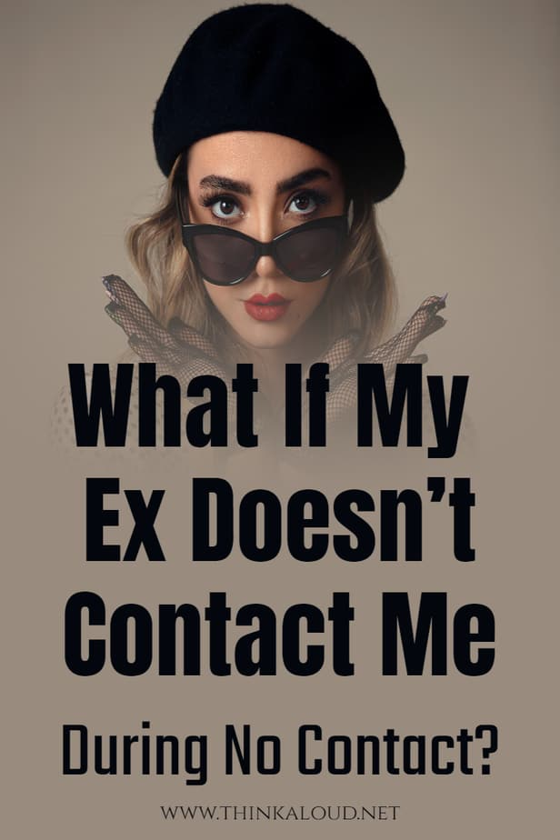 What If My Ex Doesn't Contact Me During No Contact?
