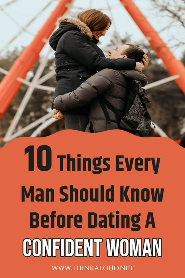 10 Things Every Man Should Know Before Dating A Confident Woman
