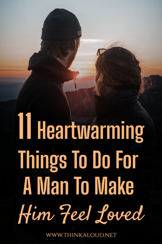 11 Heartwarming Things To Do For A Man To Make Him Feel Loved