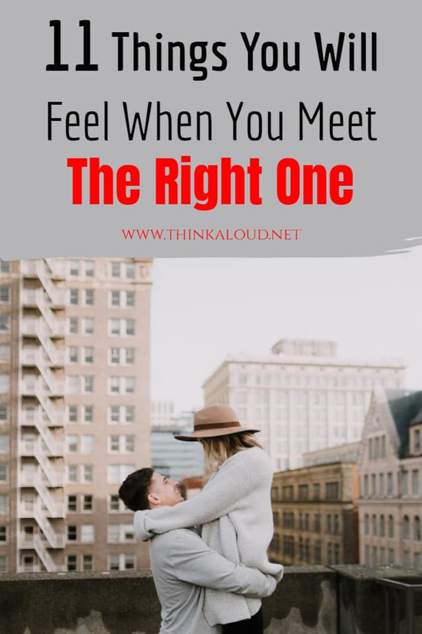 11 Things You Will Feel When You Meet The Right One