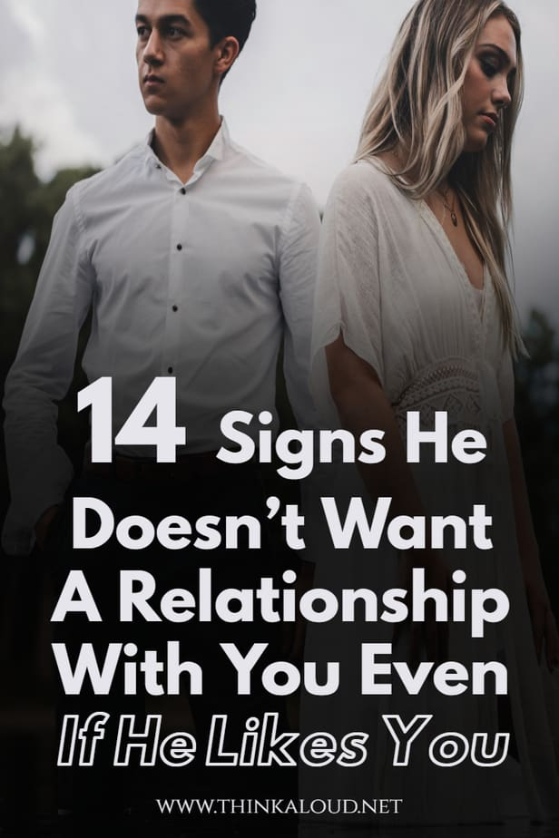 14 Signs He Doesn't Want A Relationship With You Even If He Likes You