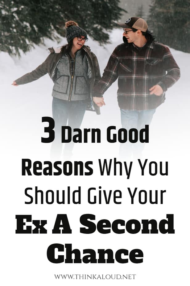 3 Darn Good Reasons Why You Should Give Your Ex A Second Chance
