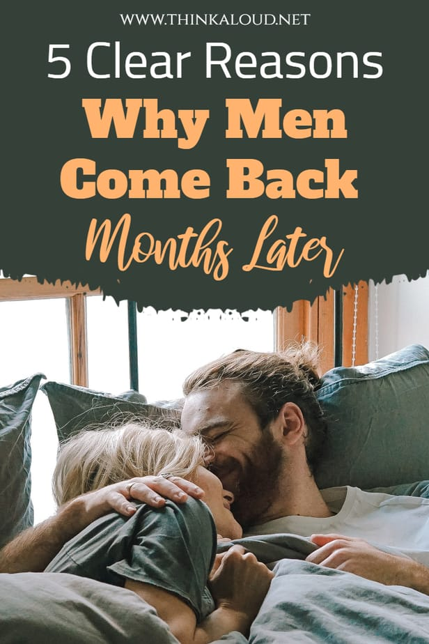 5 Clear Reasons Why Men Come Back Months Later