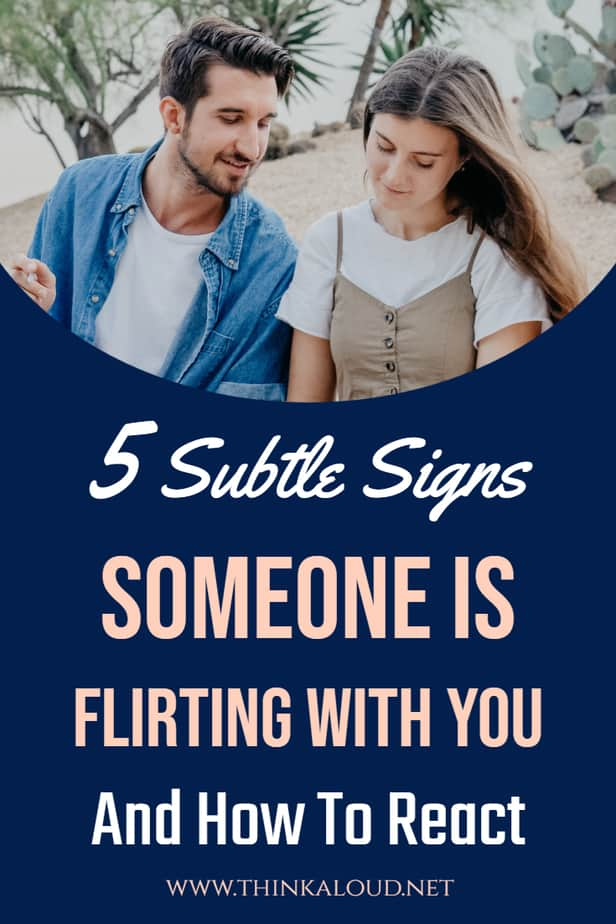 5 Subtle Signs Someone Is Flirting With You And How To React