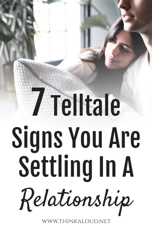 7 Telltale Signs You Are Settling In A Relationship