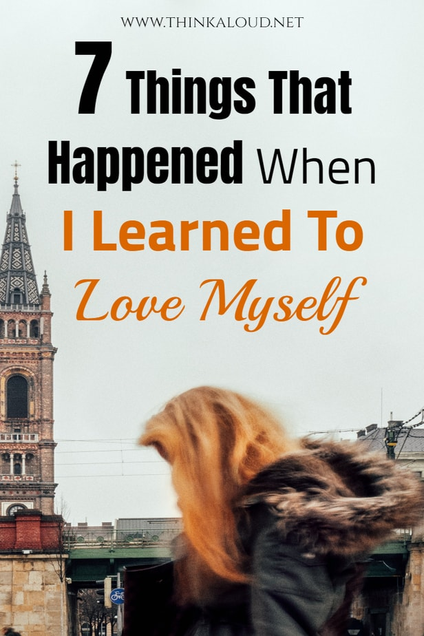 7 Things That Happened When I Learned To Love Myself