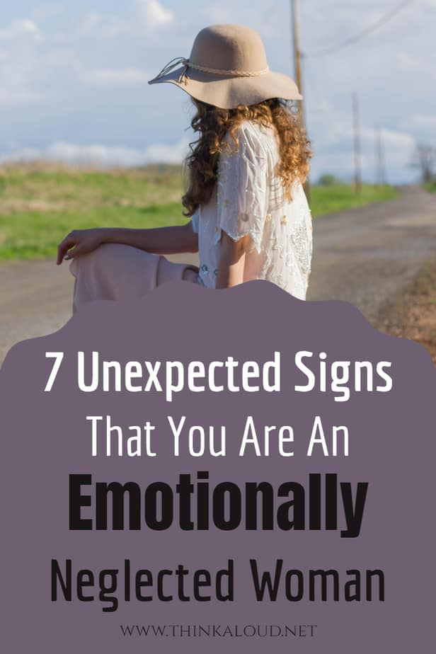 7 Unexpected Signs That You Are An Emotionally Neglected Woman