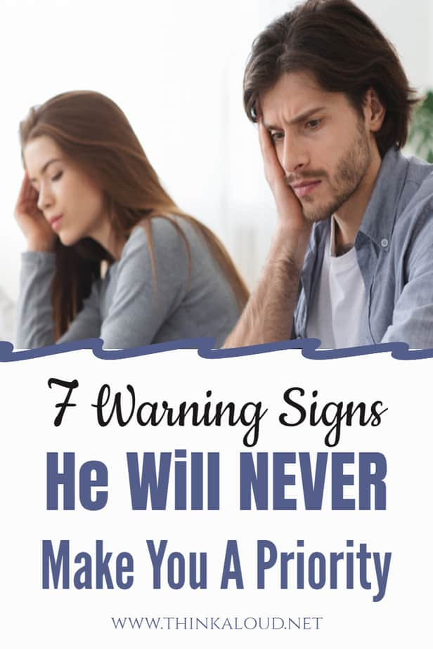 7 Warning Signs He Will NEVER Make You A Priority