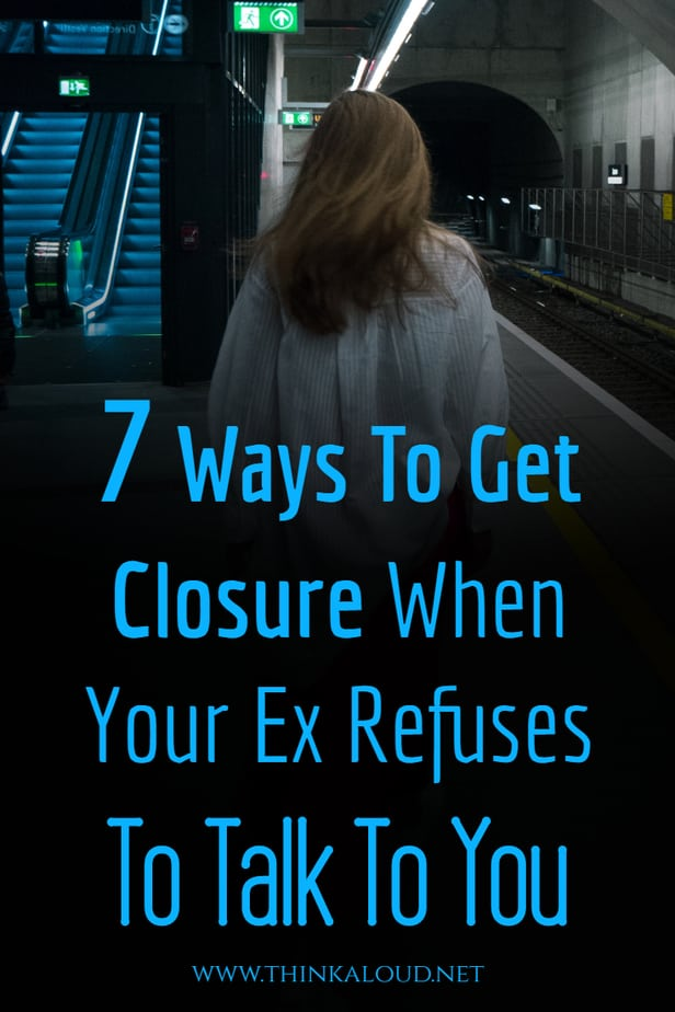 7 Ways To Get Closure When Your Ex Refuses To Talk To You