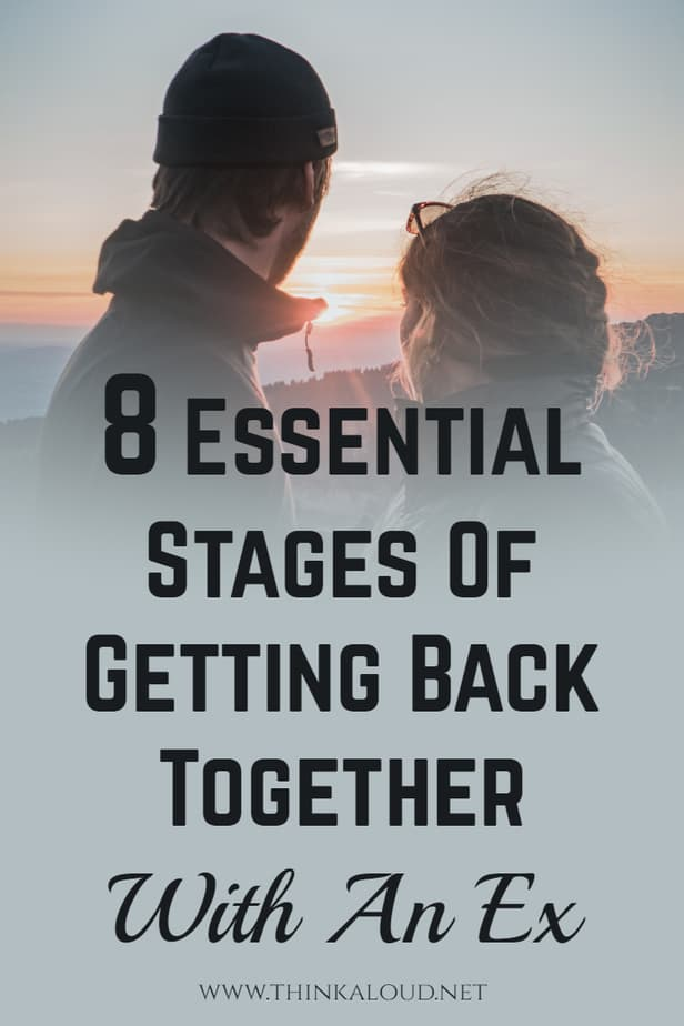 8 Essential Stages Of Getting Back Together With An Ex