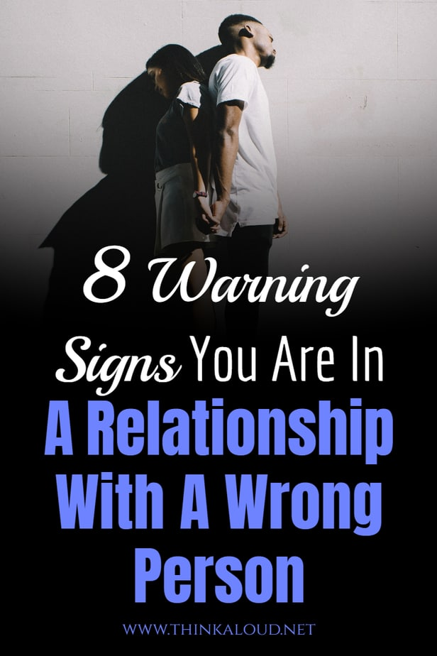 8 Warning Signs You Are In A Relationship With A Wrong Person