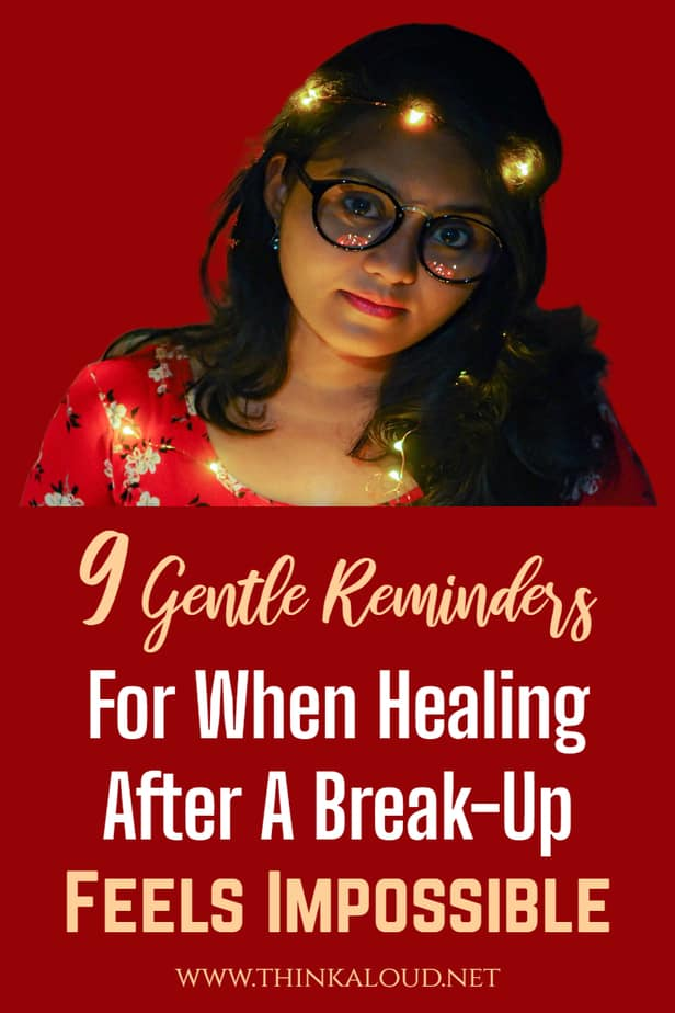 9 Gentle Reminders For When Healing After A Break-Up Feels Impossible