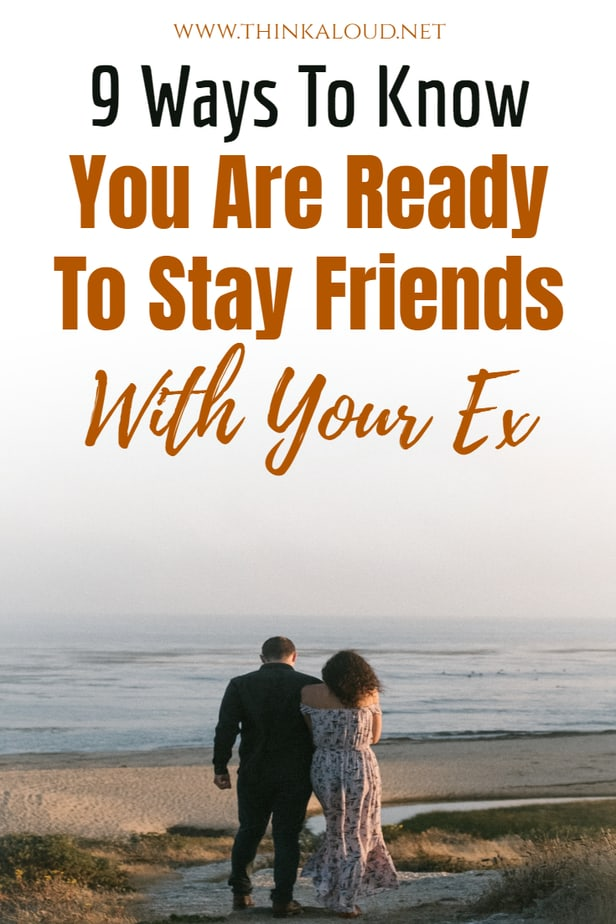 9 Ways To Know You Are Ready To Stay Friends With Your Ex