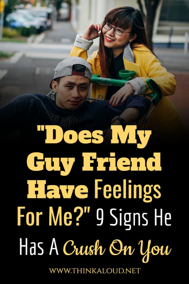 """Does My Guy Friend Have Feelings For Me?"" 9 Signs He Has A Crush On You"