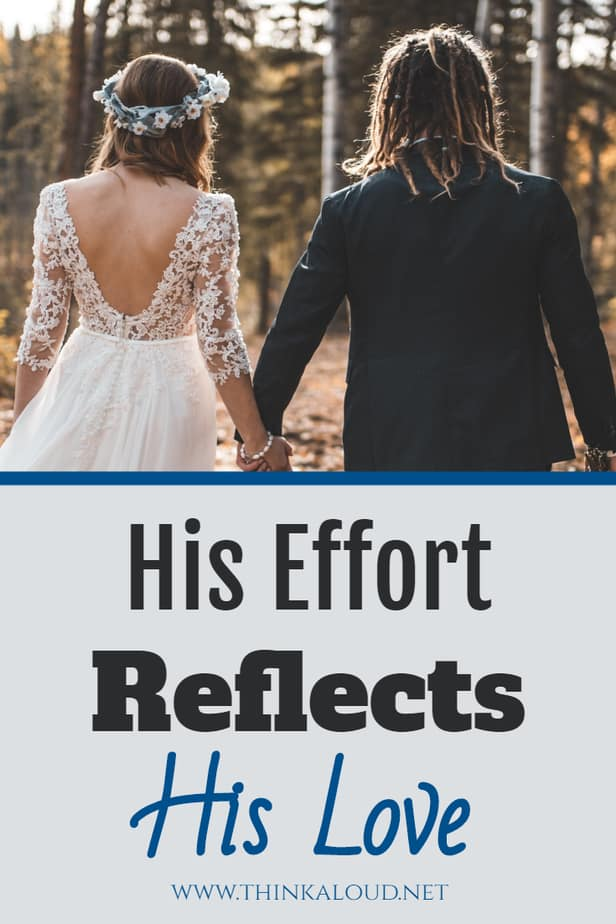 His Effort Reflects His Love