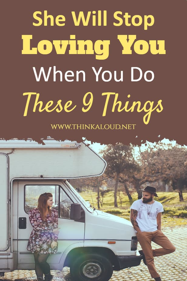 She Will Stop Loving You When You Do These 9 Things