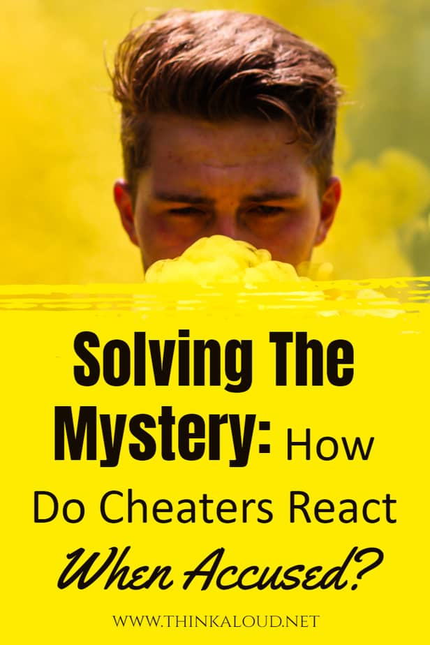 Solving The Mystery: How Do Cheaters React When Accused?