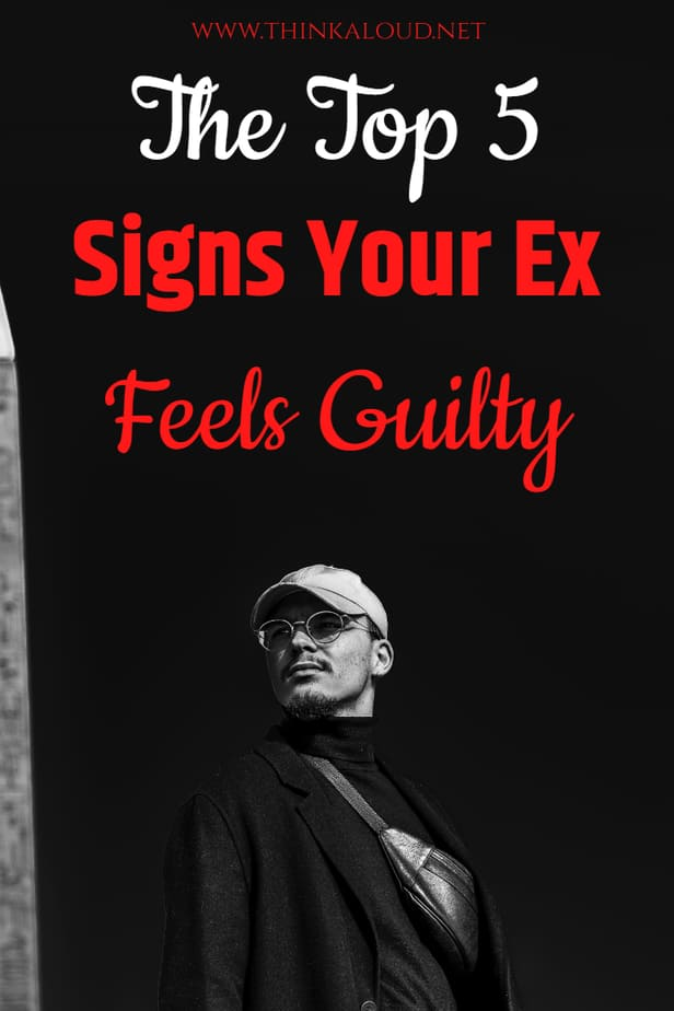The Top 5 Signs Your Ex Feels Guilty