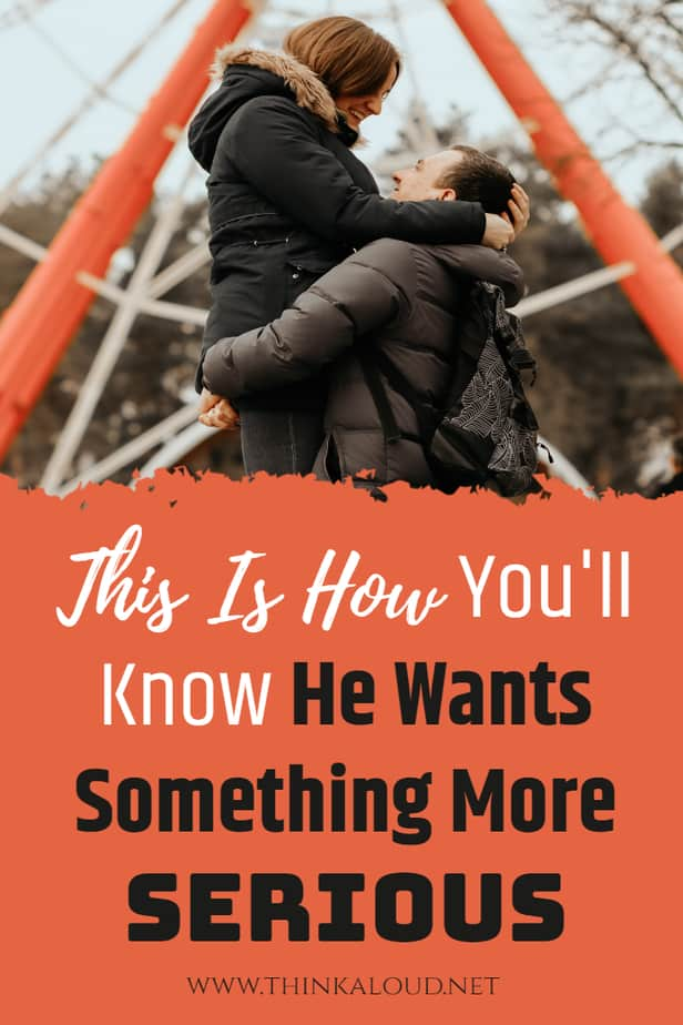 This Is How You'll Know He Wants Something More Serious