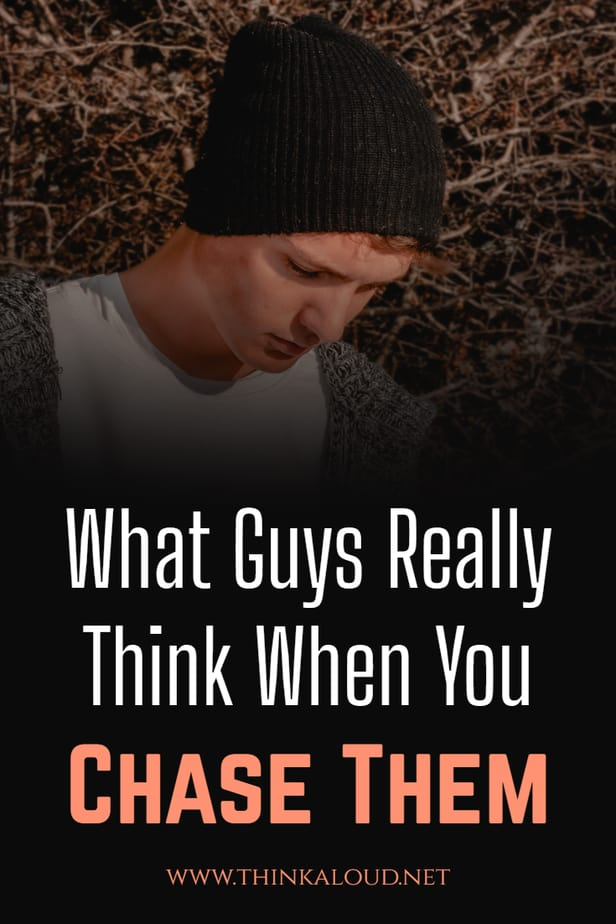What Guys Really Think When You Chase Them