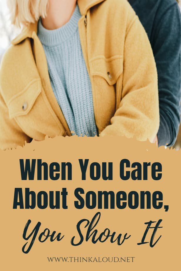 When You Care About Someone, You Show It