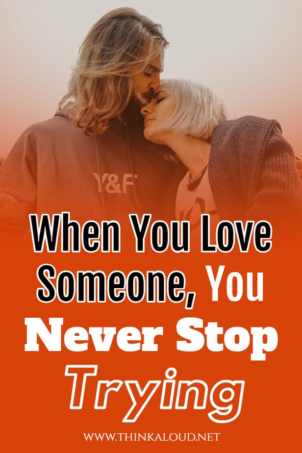 When You Love Someone, You Never Stop Trying