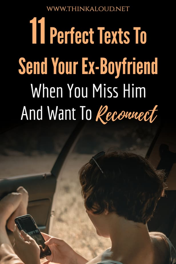11 Perfect Texts To Send Your Ex-Boyfriend When You Miss Him And Want To Reconnect