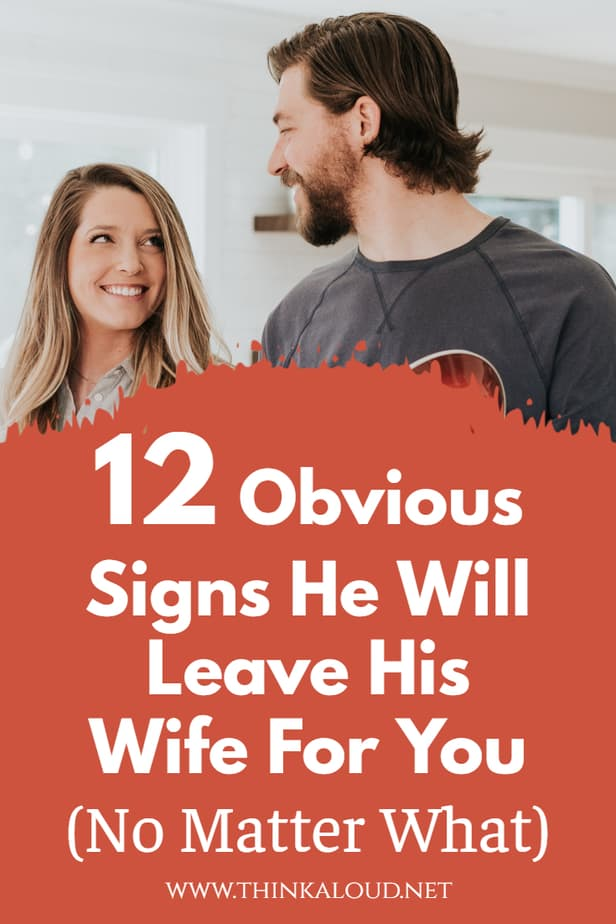 12 Obvious Signs He Will Leave His Wife For You (No Matter What)