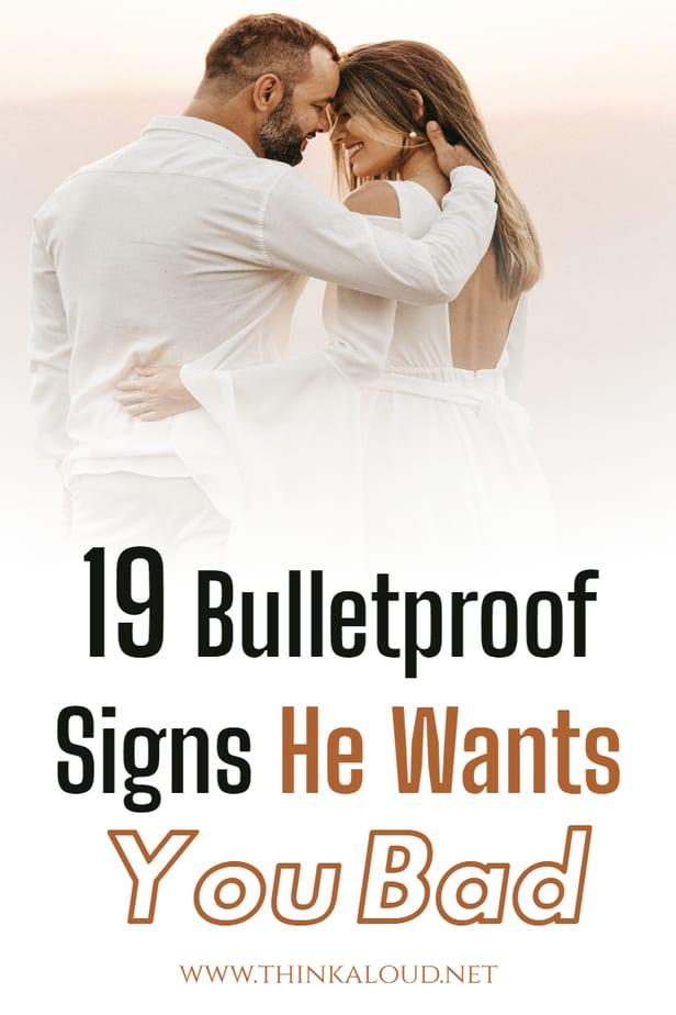 19 Bulletproof Signs He Wants You Bad