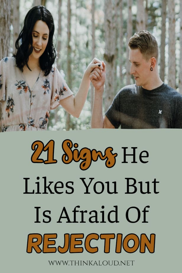 21 Signs He Likes You But Is Afraid Of Rejection