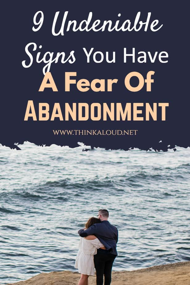 9 Undeniable Signs You Have A Fear Of Abandonment