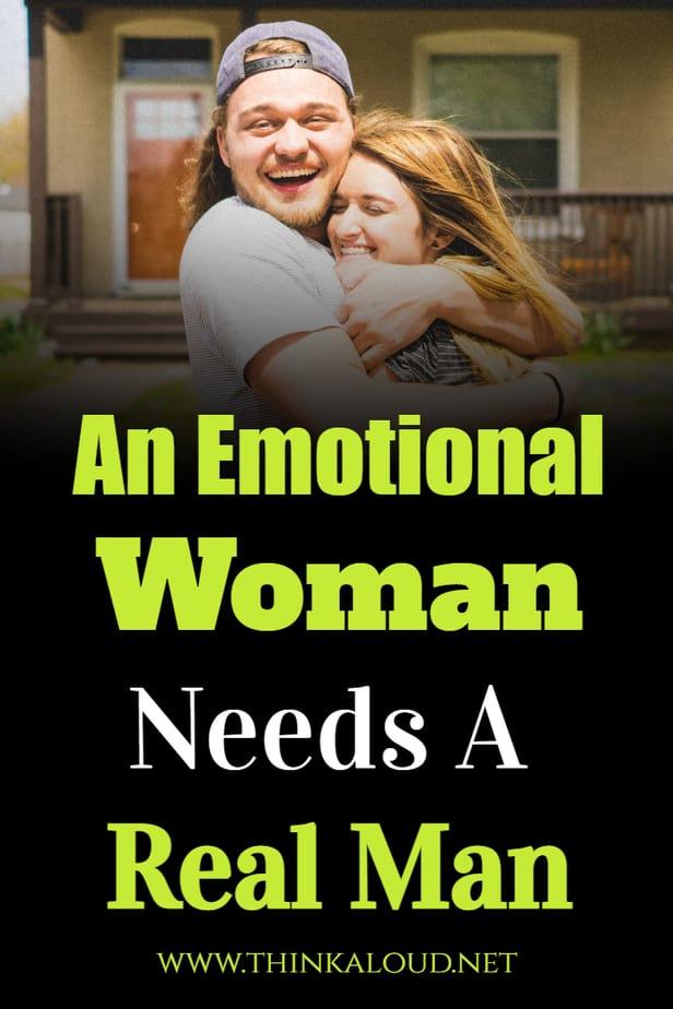 An Emotional Woman Needs A Real Man