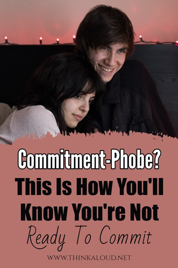 Commitment-Phobe? This Is How You'll Know You're Not Ready To Commit