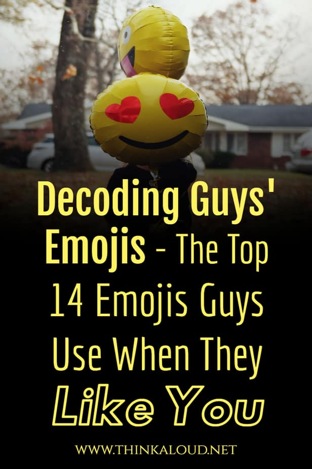 Decoding Guys' Emojis - The Top 14 Emojis Guys Use When They Like You