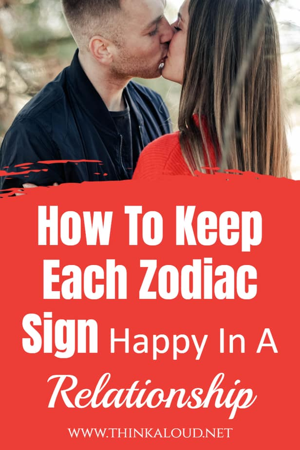 How To Keep Each Zodiac Sign Happy In A Relationship