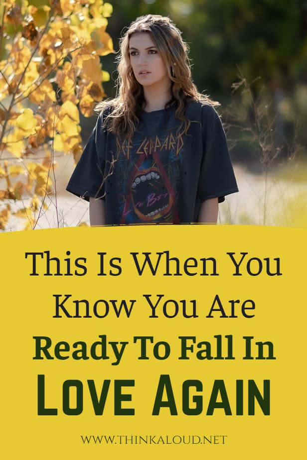 This Is When You Know You Are Ready To Fall In Love Again
