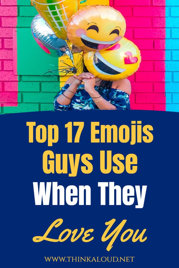 Top 17 Emojis Guys Use When They Love You