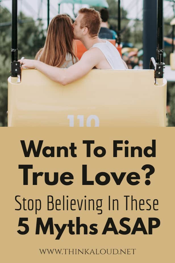 Want To Find True Love? Stop Believing In These 5 Myths ASAP