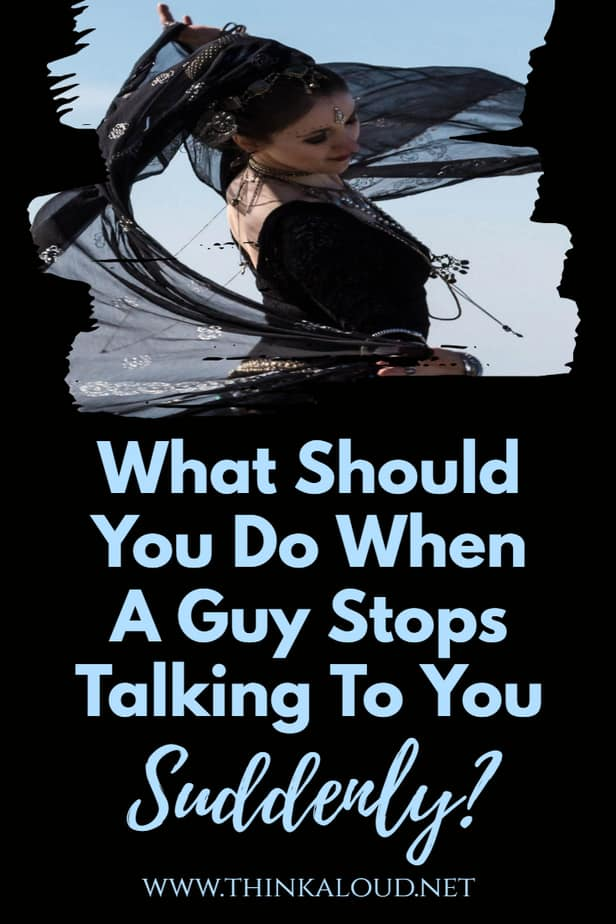 What Should You Do When A Guy Stops Talking To You Suddenly?