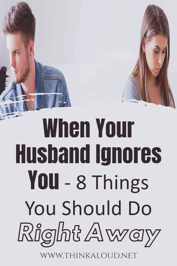 When Your Husband Ignores You - 8 Things You Should Do Right Away