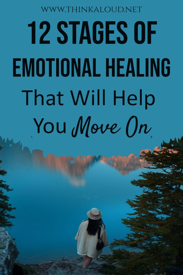 12 Stages Of Emotional Healing That Will Help You Move On