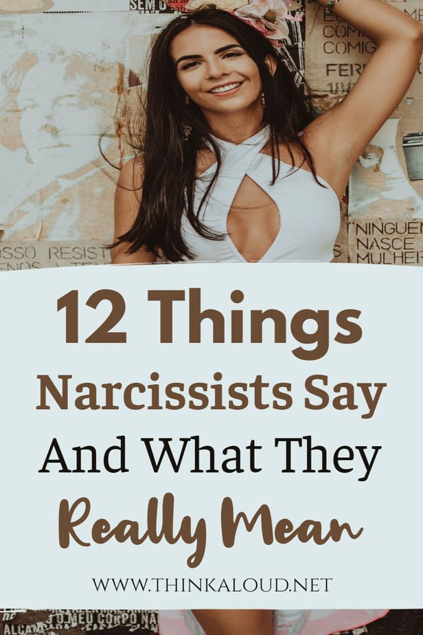 12 Things Narcissists Say And What They Really Mean