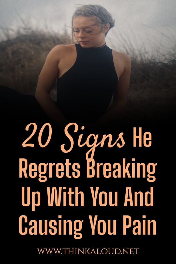 20 Signs He Regrets Breaking Up With You And Causing You Pain
