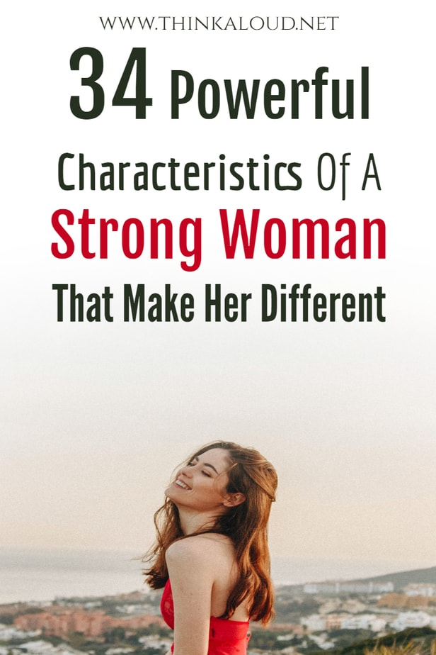 34 Powerful Characteristics Of A Strong Woman That Make Her Different