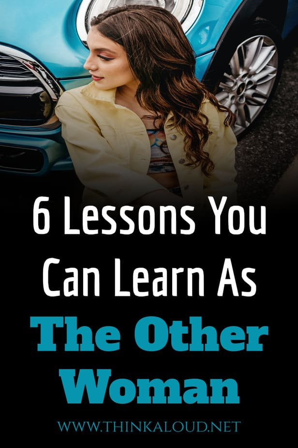 6 Lessons You Can Learn As The Other Woman