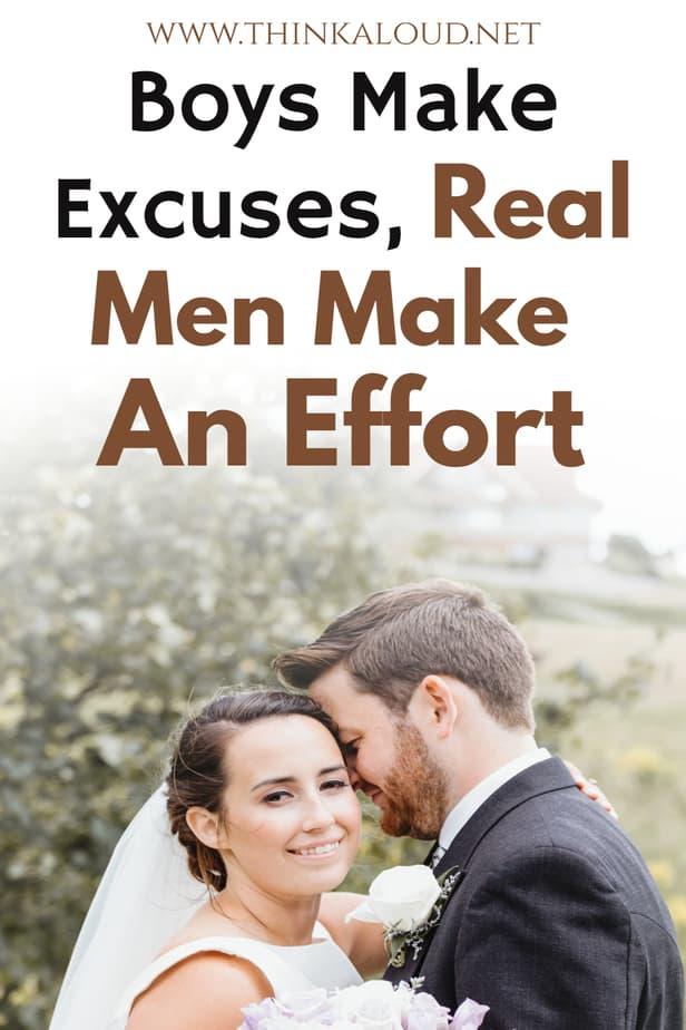 Boys Make Excuses, Real Men Make An Effort