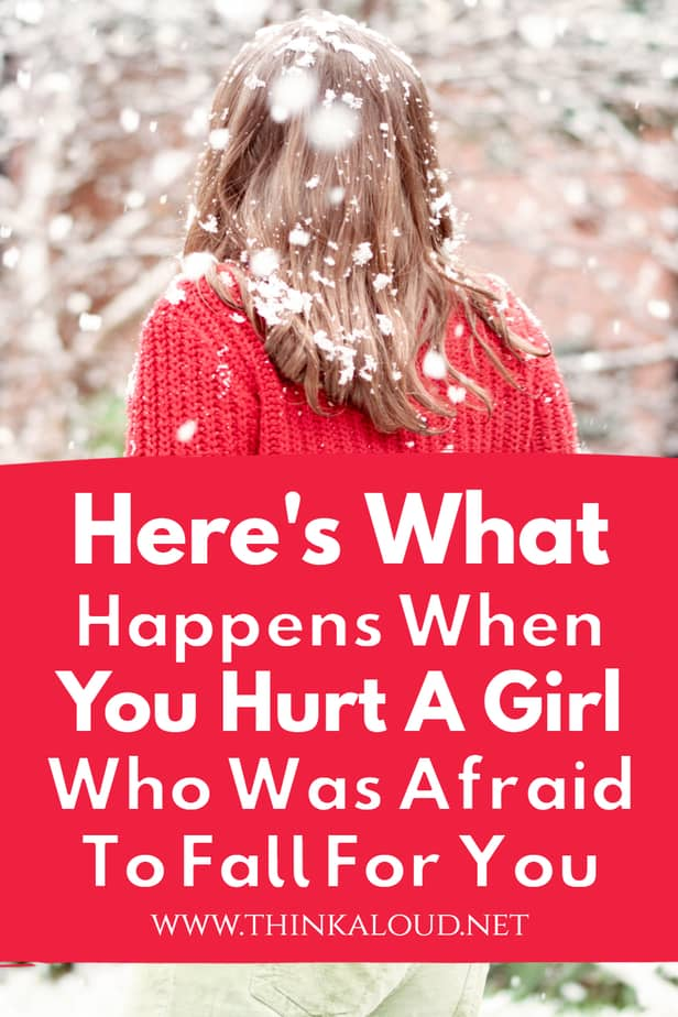 Here's What Happens When You Hurt A Girl Who Was Afraid To Fall For You