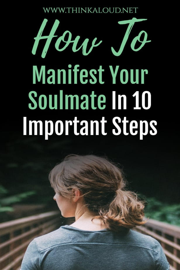 How To Manifest Your Soulmate In 10 Important Steps