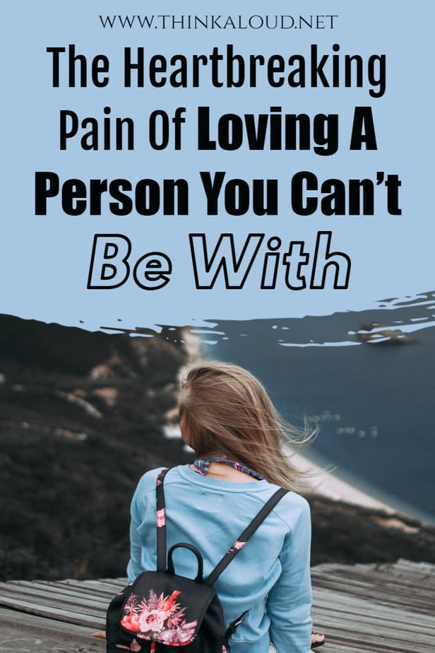 The Heartbreaking Pain Of Loving A Person You Can't Be With