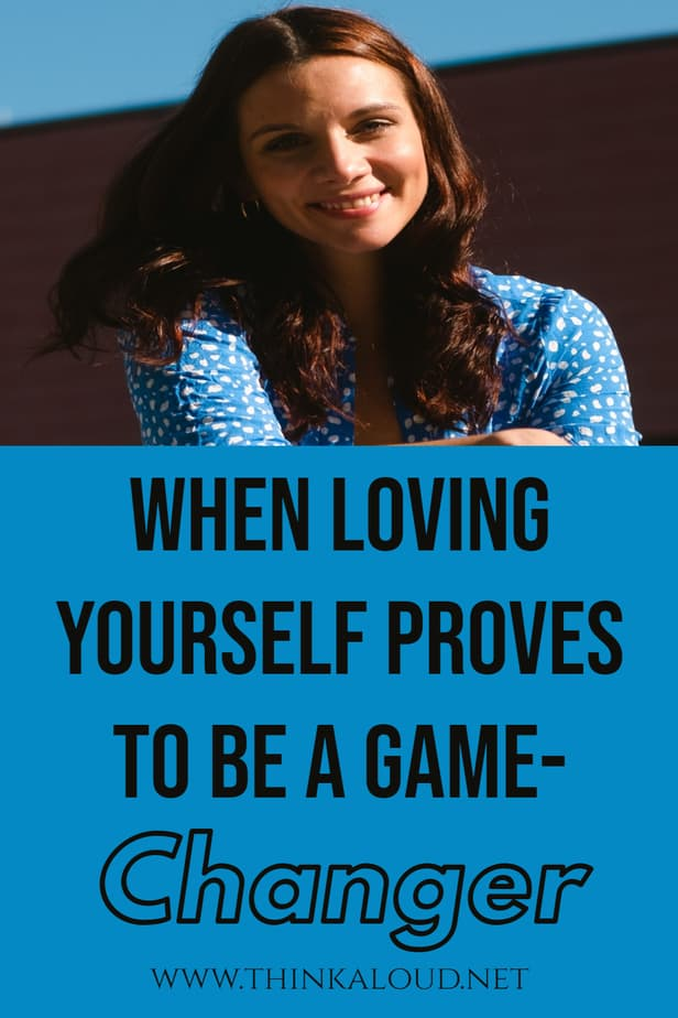When Loving Yourself Proves To Be A Game-Changer